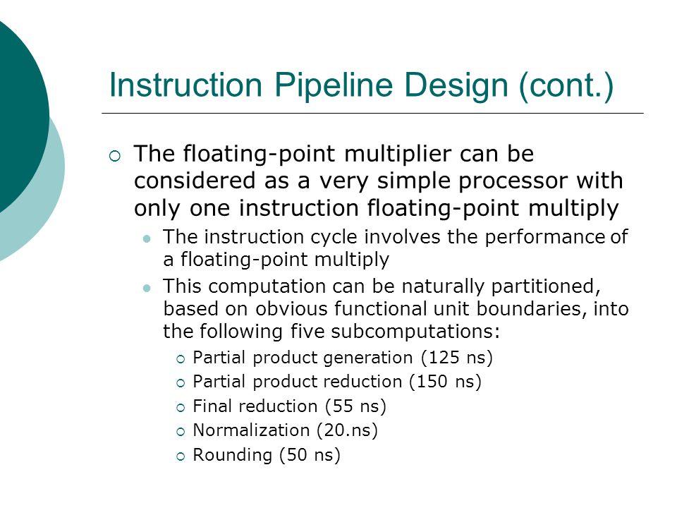 Instruction Pipeline Design (cont.)