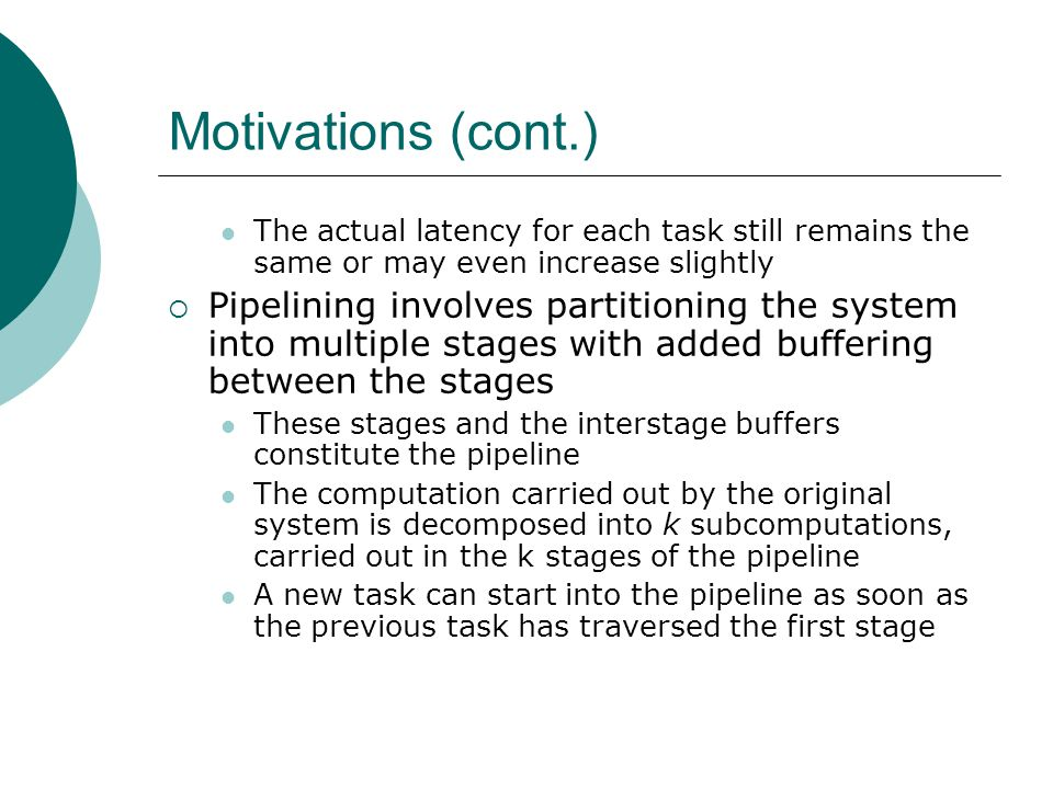 Motivations (cont.) The actual latency for each task still remains the same or may even increase slightly.