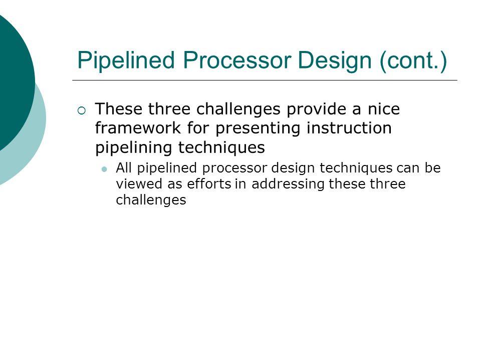 Pipelined Processor Design (cont.)