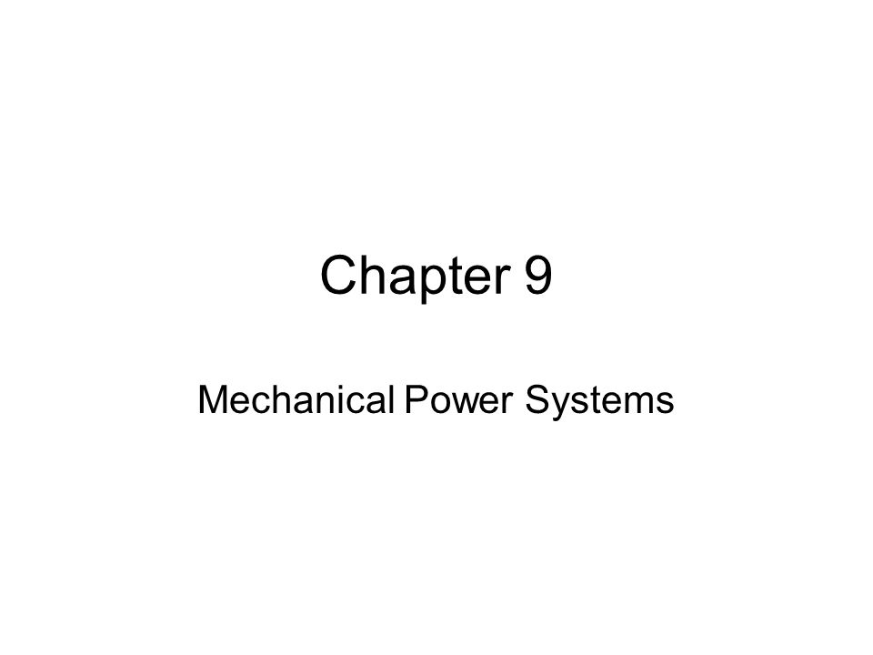Mechanical Power Systems
