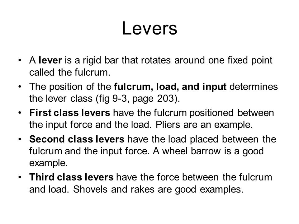 Levers A lever is a rigid bar that rotates around one fixed point called the fulcrum.