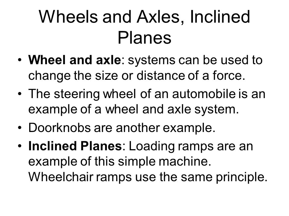 Wheels and Axles, Inclined Planes