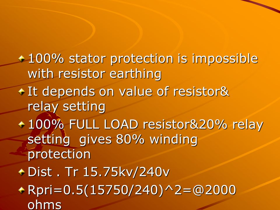 100% stator protection is impossible with resistor earthing