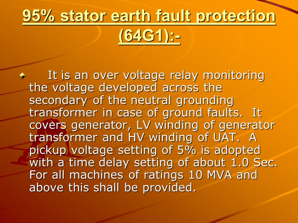 95% stator earth fault protection (64G1):-