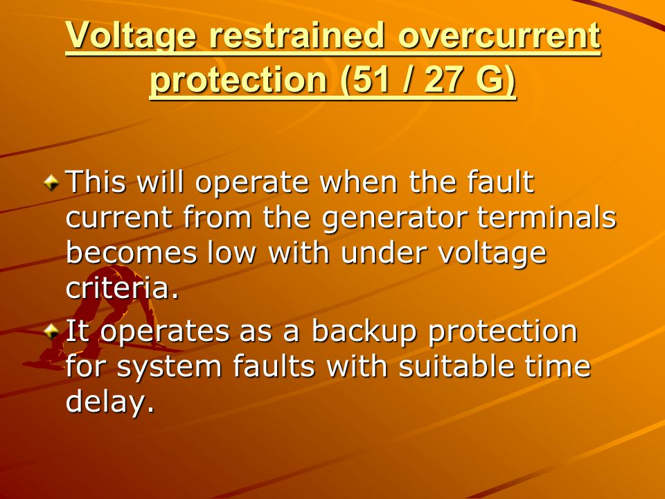Voltage restrained overcurrent protection (51 / 27 G)
