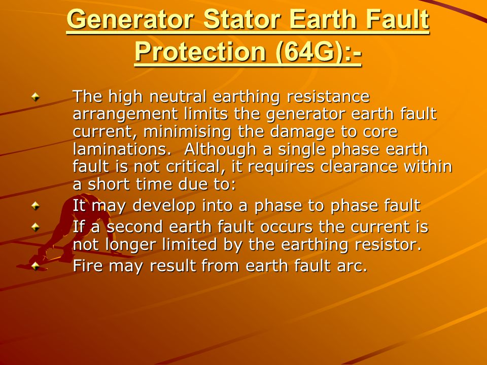 Generator Stator Earth Fault Protection (64G):-