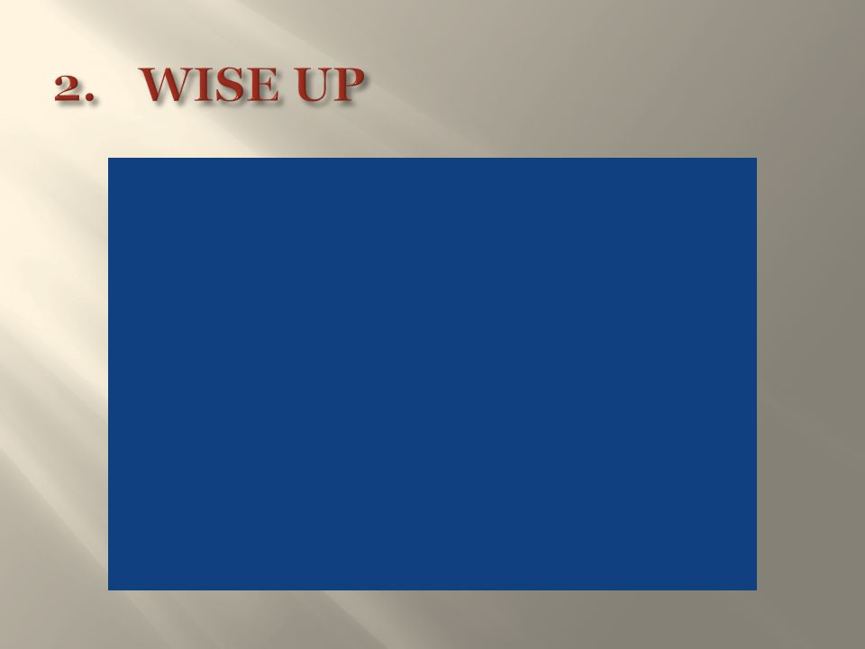 2. WISE UP