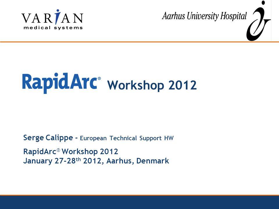 Workshop 2012 Serge Calippe - European Technical Support HW