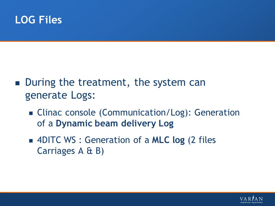 During the treatment, the system can generate Logs: