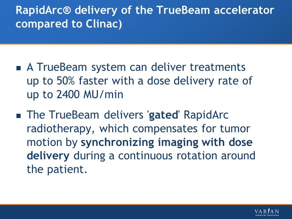 RapidArc® delivery of the TrueBeam accelerator compared to Clinac)