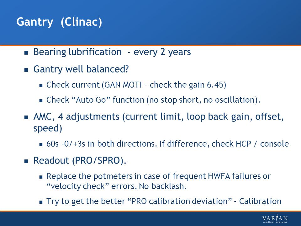 Gantry (Clinac) Bearing lubrification - every 2 years
