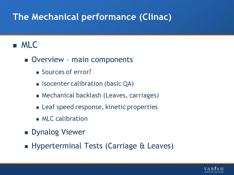 The Mechanical performance (Clinac)