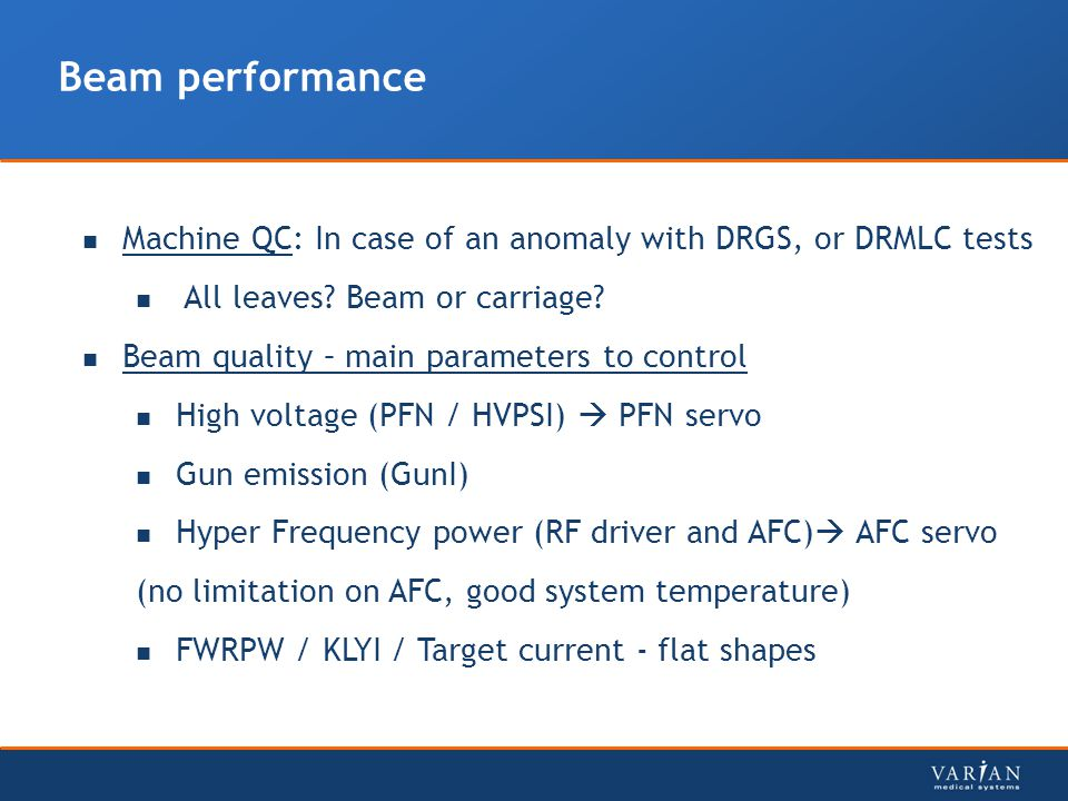 Beam performance Machine QC: In case of an anomaly with DRGS, or DRMLC tests. All leaves Beam or carriage