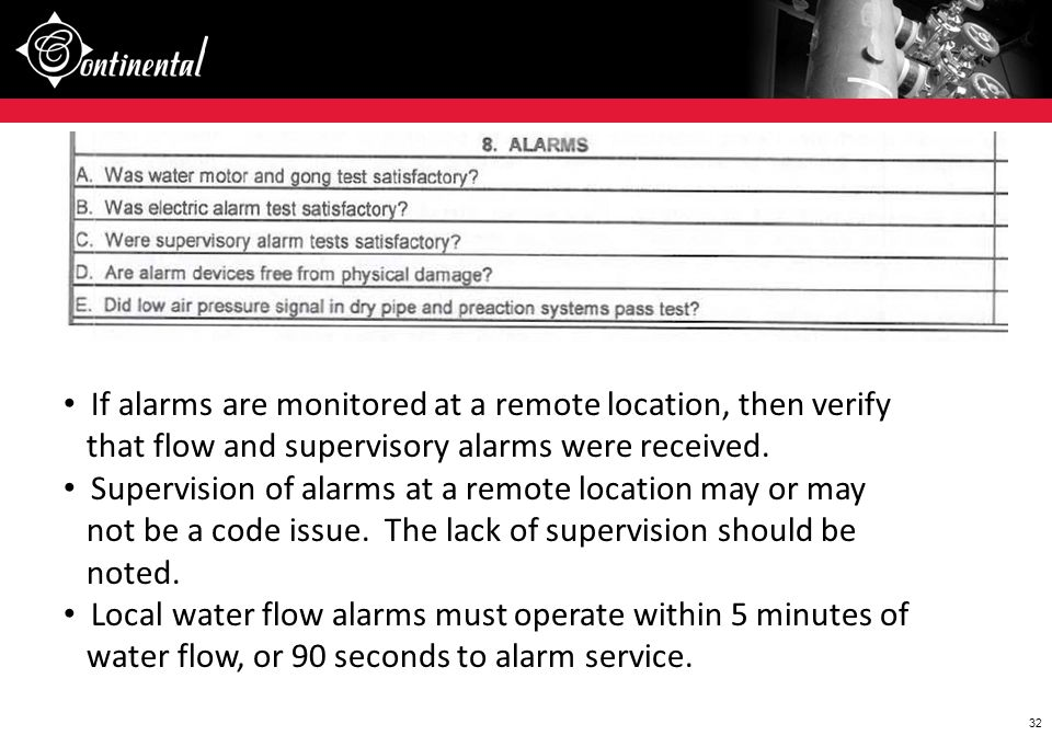 If alarms are monitored at a remote location, then verify