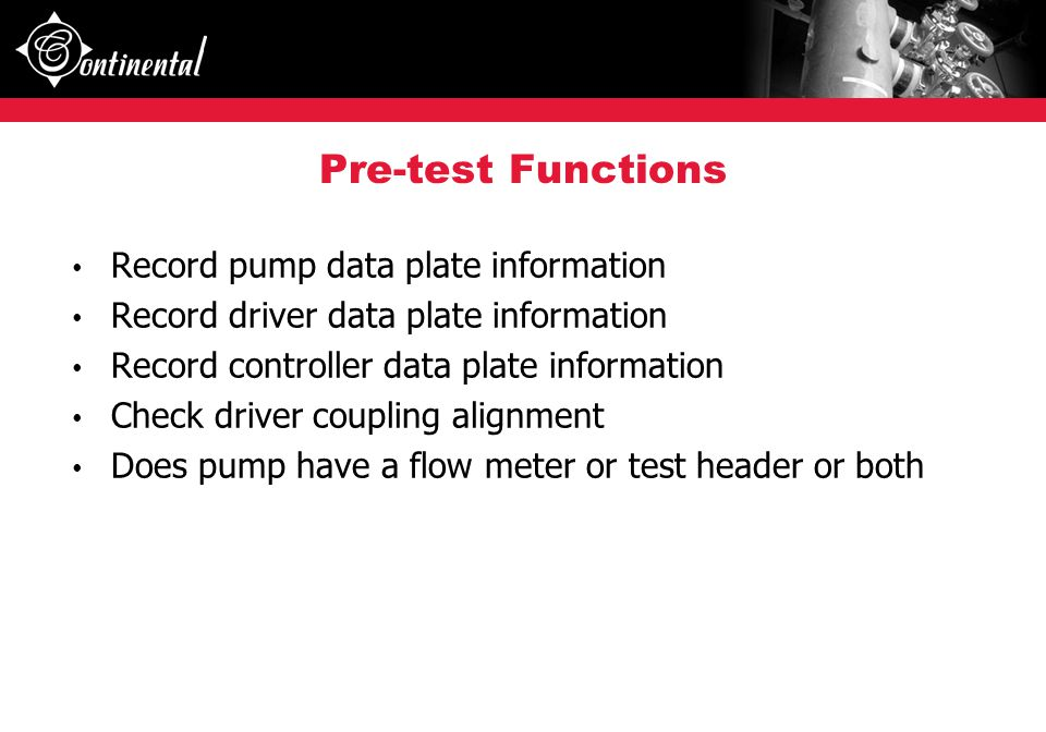 Pre-test Functions Record pump data plate information