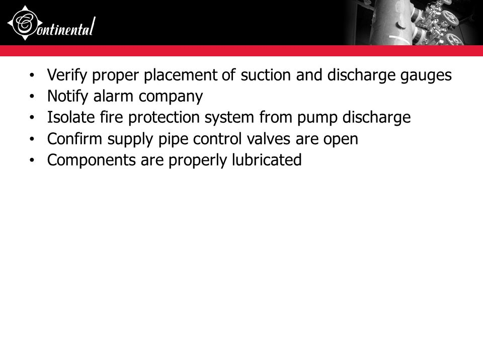 Verify proper placement of suction and discharge gauges