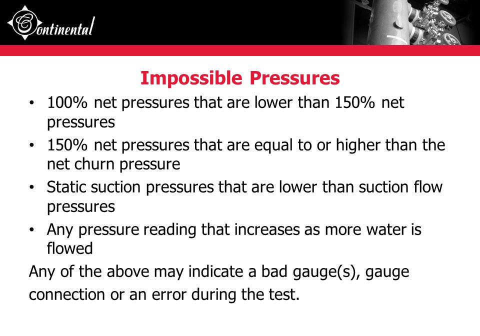 Impossible Pressures 100% net pressures that are lower than 150% net pressures.