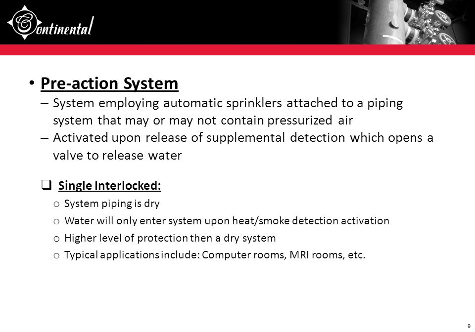 Pre-action System System employing automatic sprinklers attached to a piping system that may or may not contain pressurized air.
