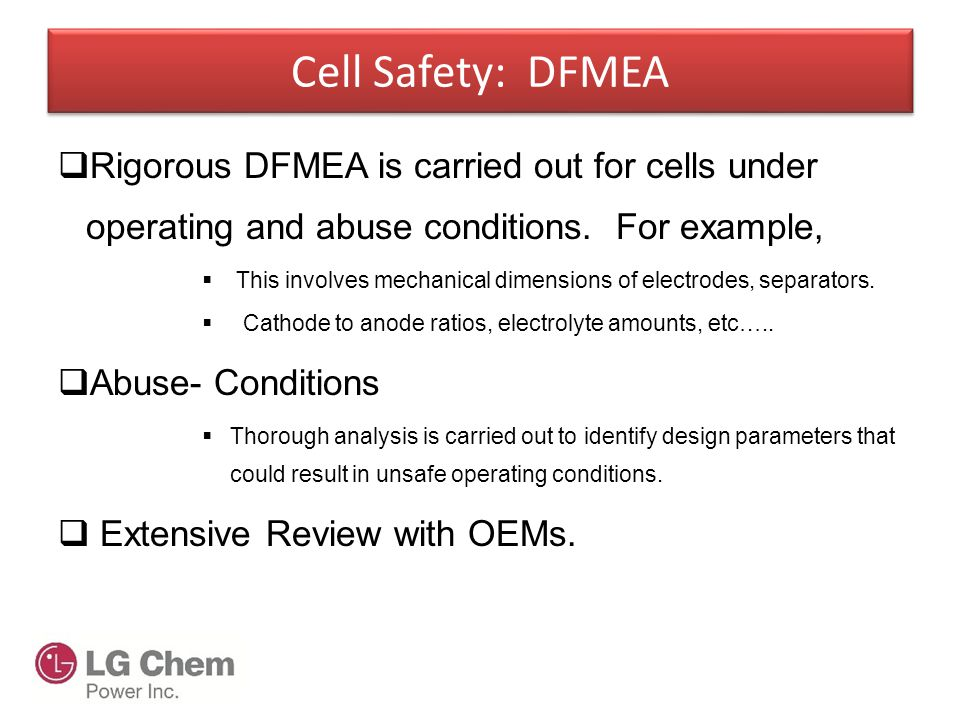 Cell Safety: DFMEA Rigorous DFMEA is carried out for cells under operating and abuse conditions. For example,