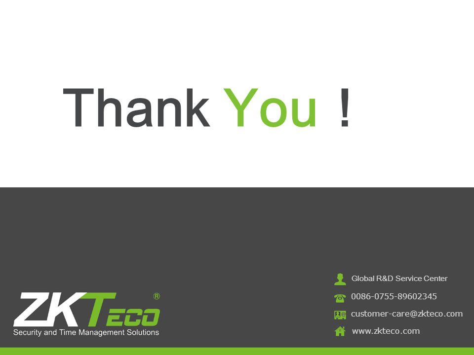 Thank You! Global R&D Service Center 0086-0755-89602345