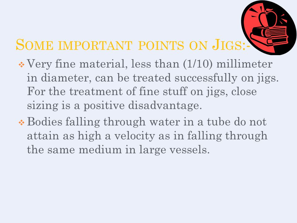 Some important points on Jigs:-