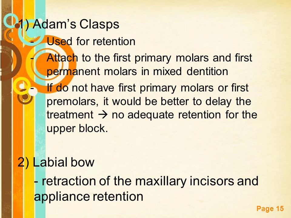 - retraction of the maxillary incisors and appliance retention