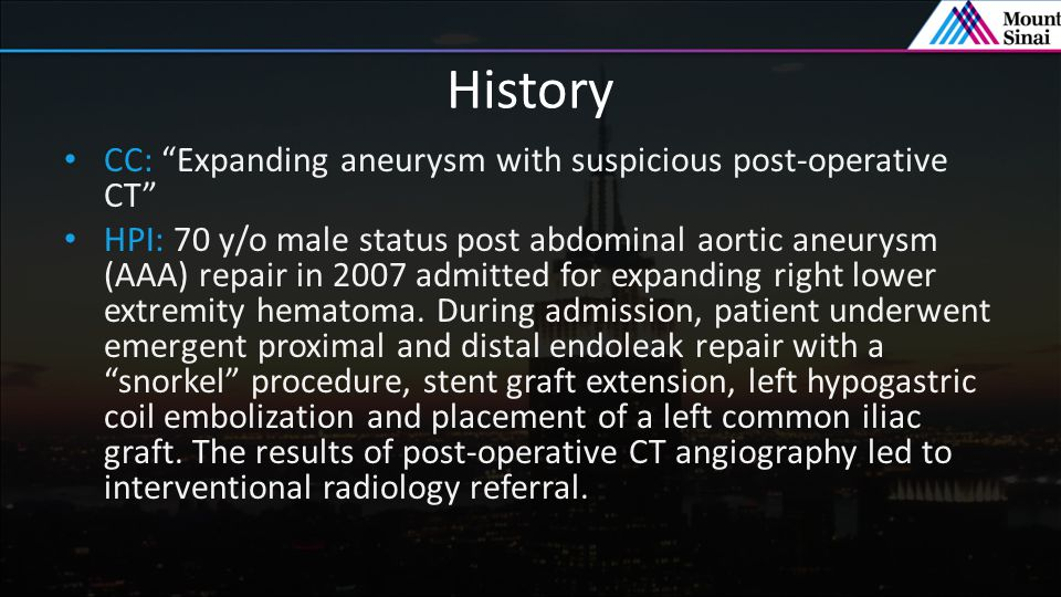 History CC: Expanding aneurysm with suspicious post-operative CT
