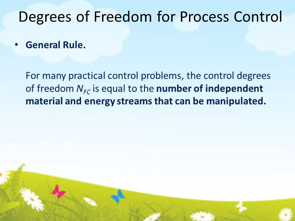 Degrees of Freedom for Process Control