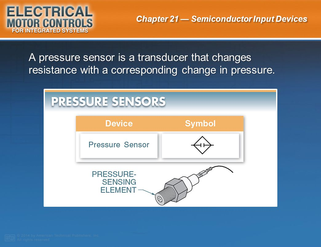 A pressure sensor is a transducer that changes resistance with a corresponding change in pressure.