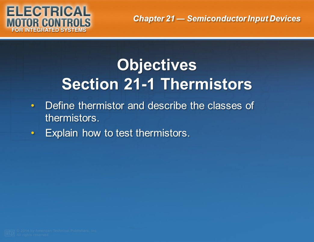 Objectives Section 21-1 Thermistors