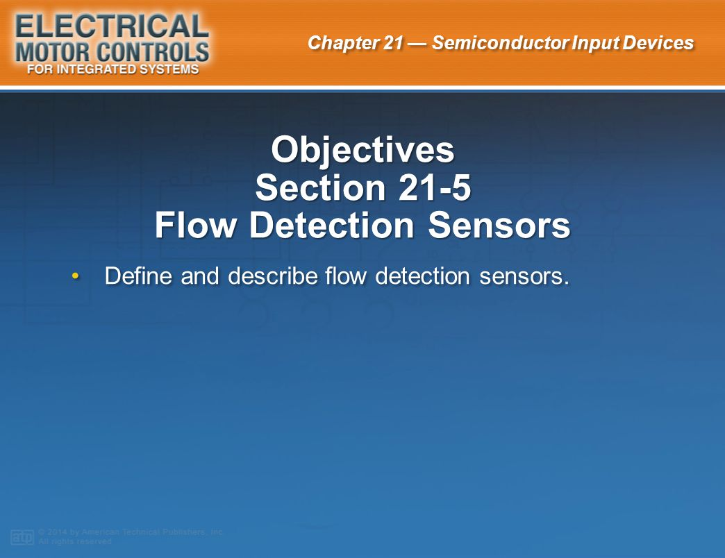 Objectives Section 21-5 Flow Detection Sensors