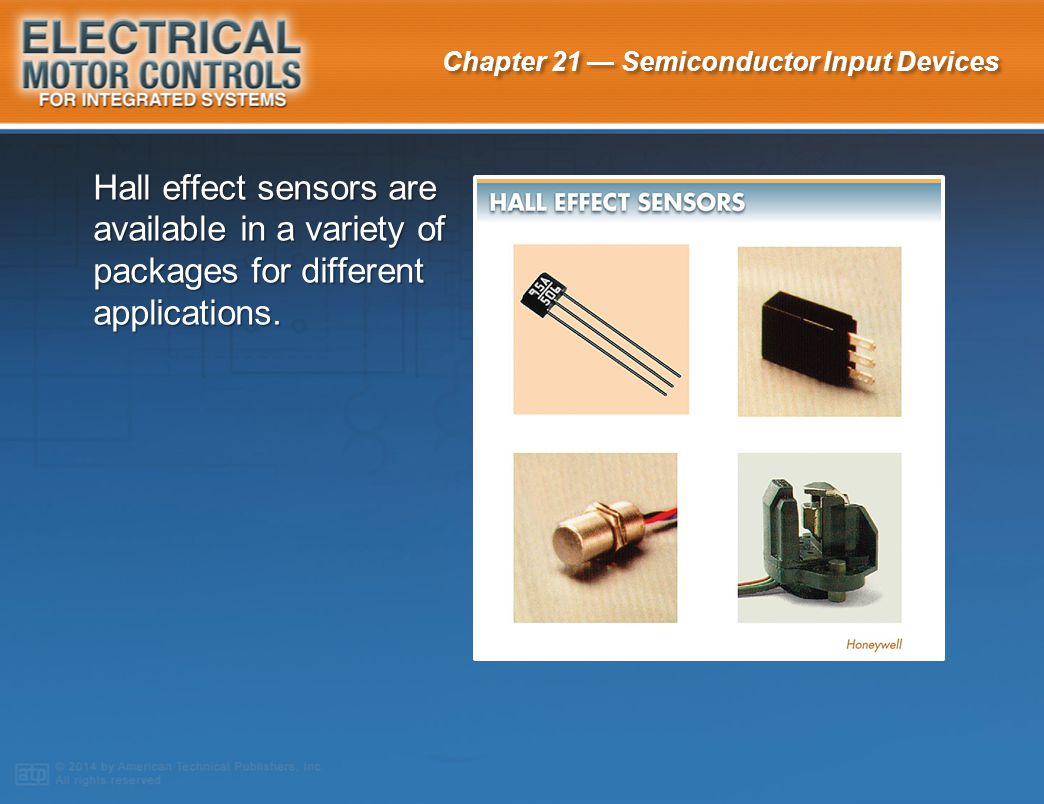 Hall effect sensors are available in a variety of packages for different applications.