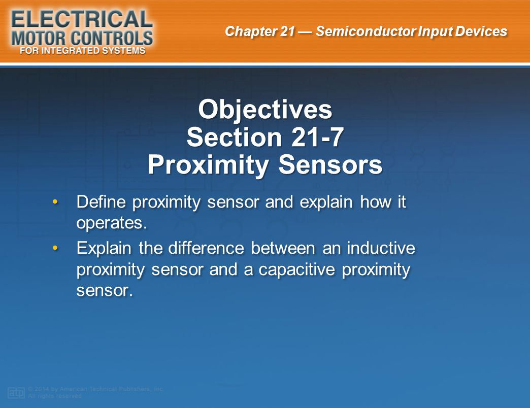 Objectives Section 21-7 Proximity Sensors