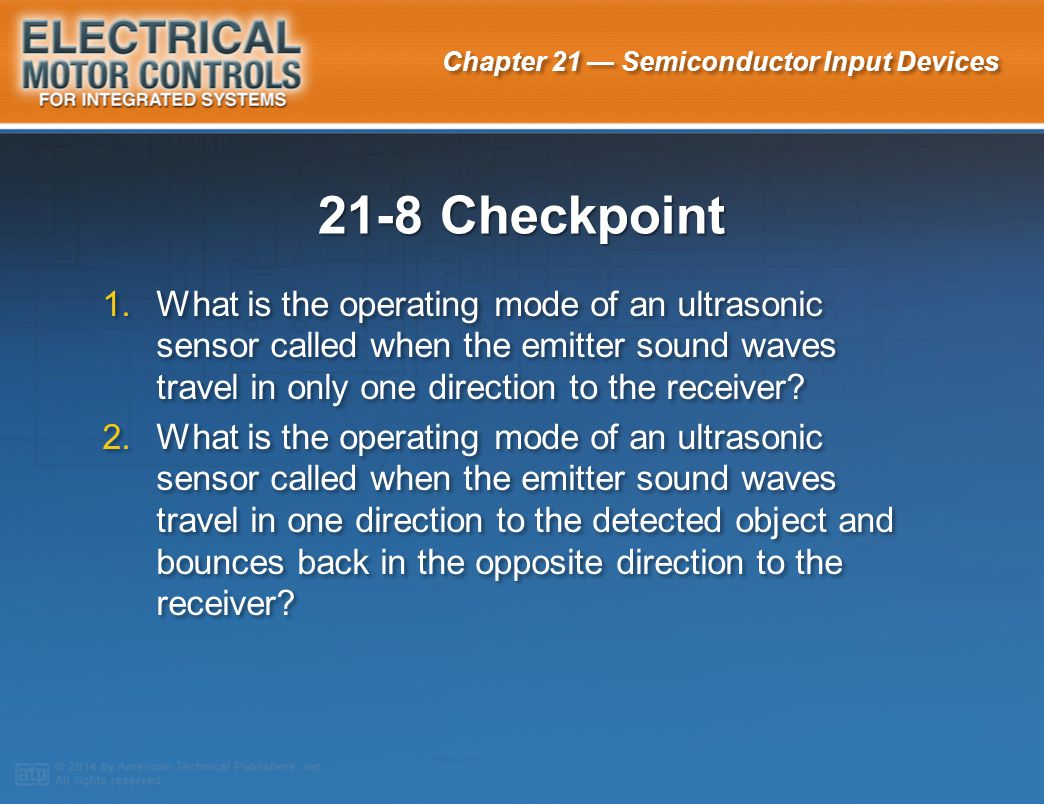 21-8 Checkpoint What is the operating mode of an ultrasonic sensor called when the emitter sound waves travel in only one direction to the receiver