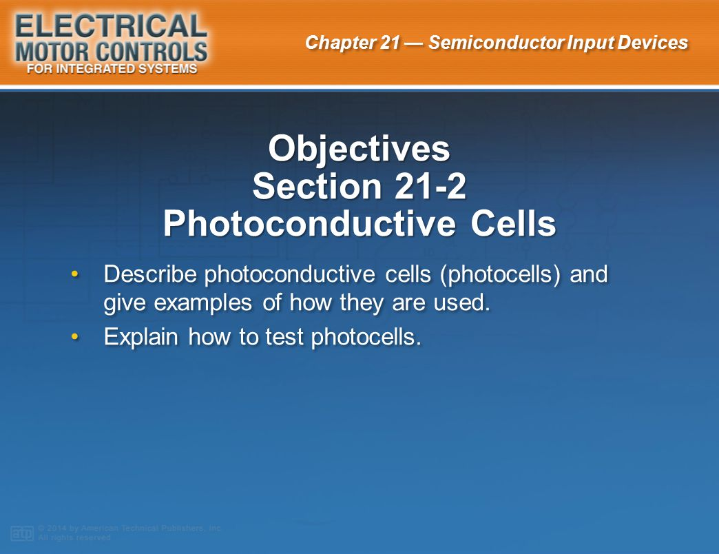 Objectives Section 21-2 Photoconductive Cells