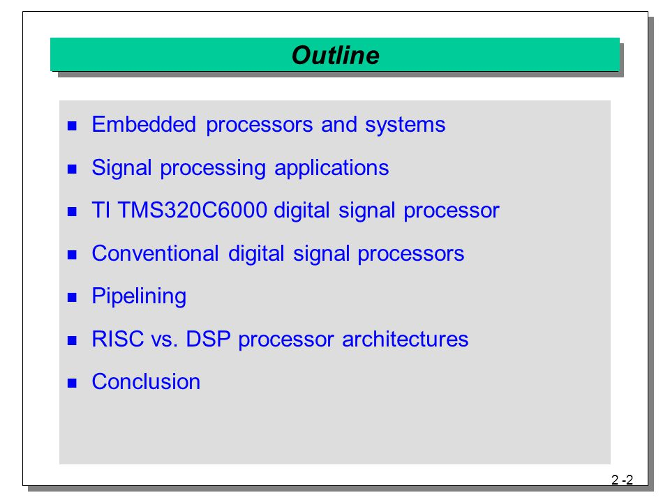 Outline Embedded processors and systems Signal processing applications
