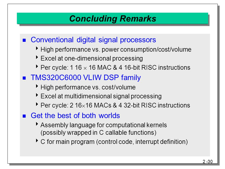 Concluding Remarks Conventional digital signal processors