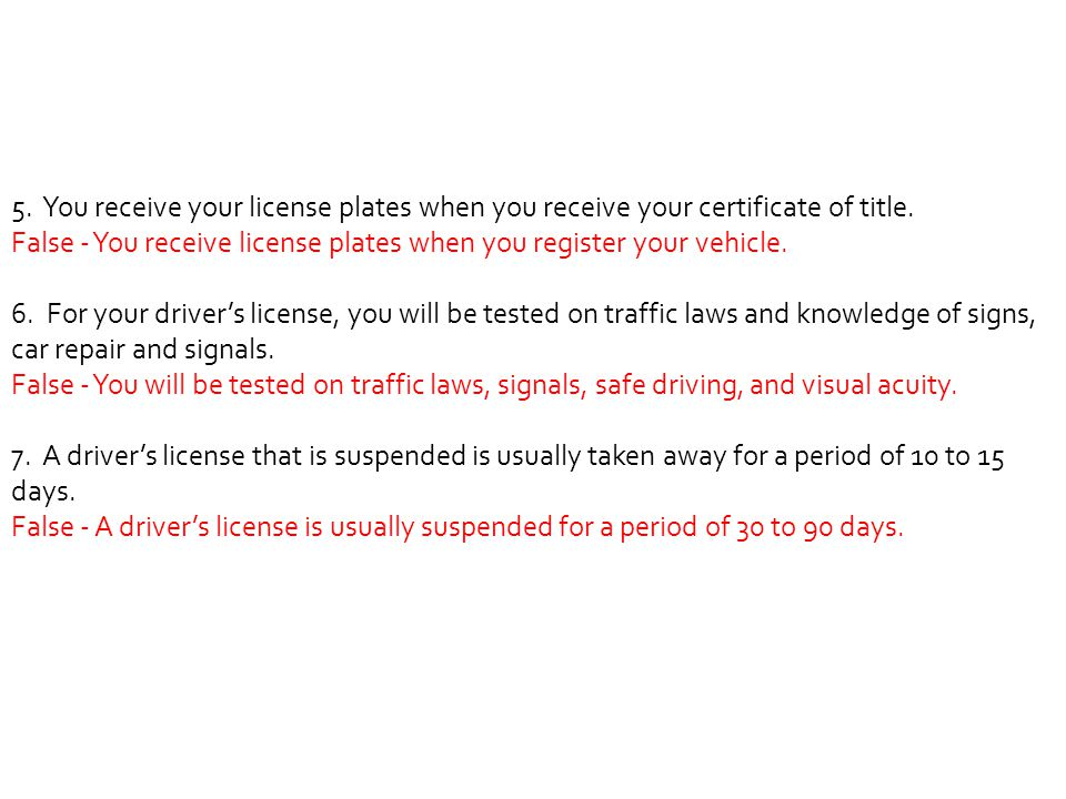 5. You receive your license plates when you receive your certificate of title.