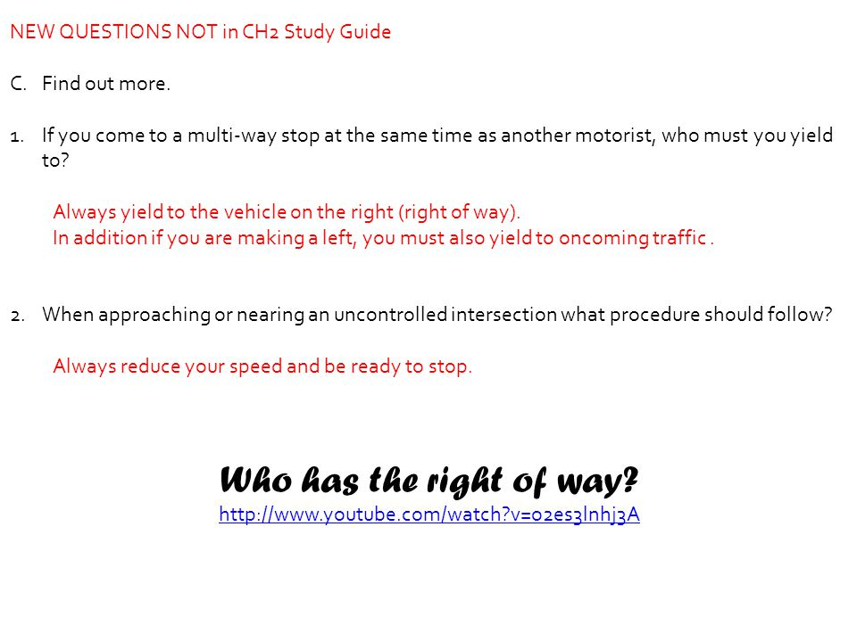 Who has the right of way NEW QUESTIONS NOT in CH2 Study Guide