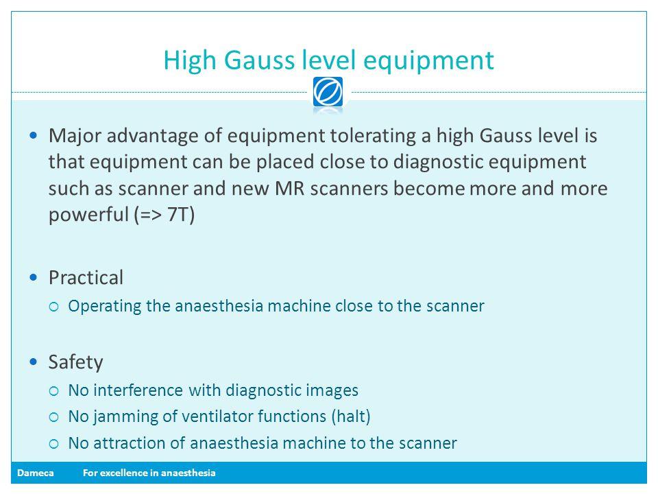 High Gauss level equipment