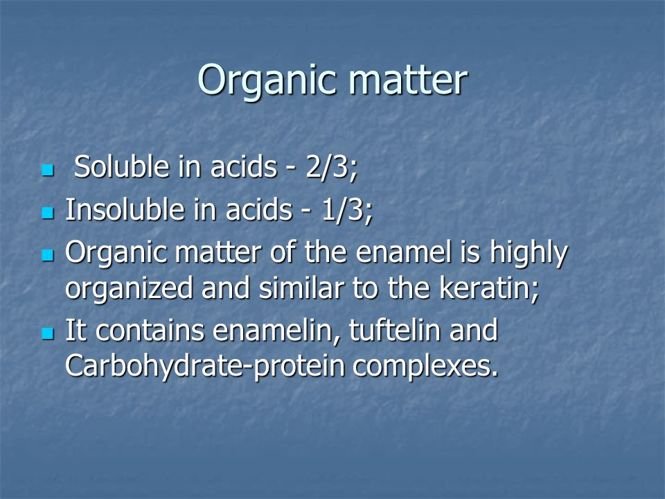 Organic matter Soluble in acids - 2/3; Insoluble in acids - 1/3;
