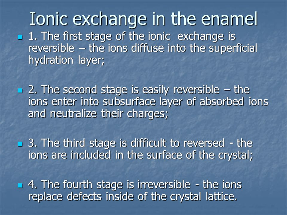 Ionic exchange in the enamel