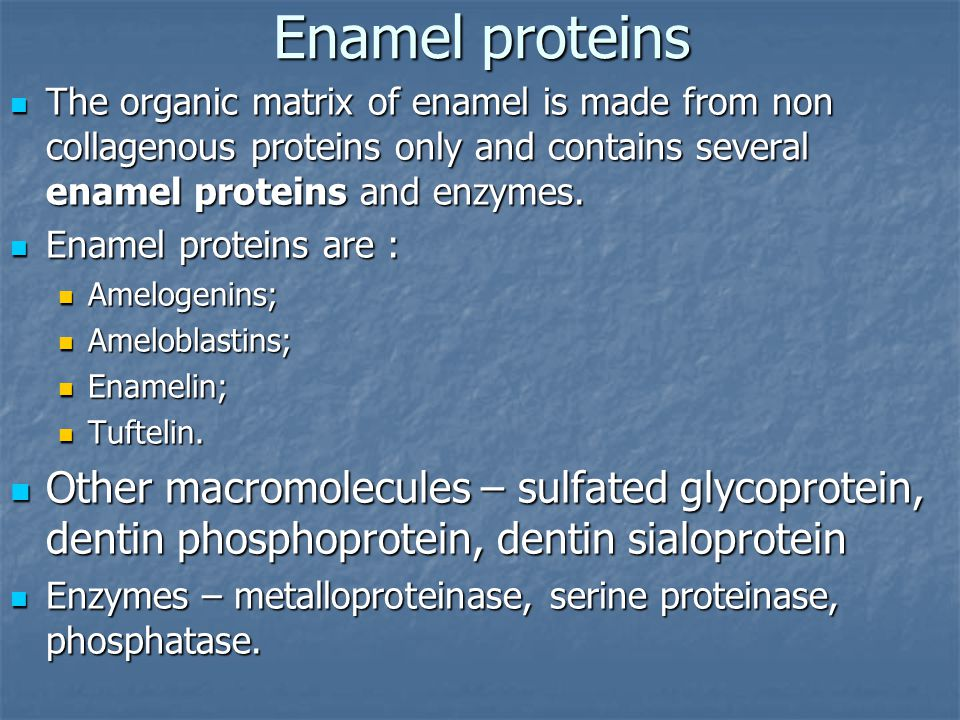 Enamel proteins The organic matrix of enamel is made from non collagenous proteins only and contains several enamel proteins and enzymes.