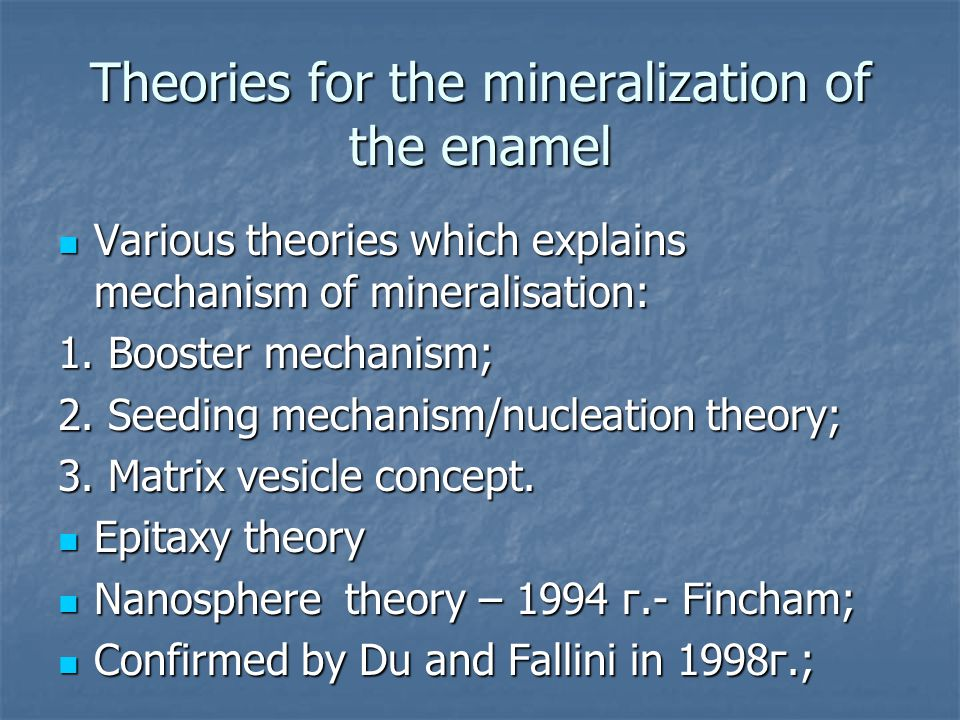 Theories for the mineralization of the enamel
