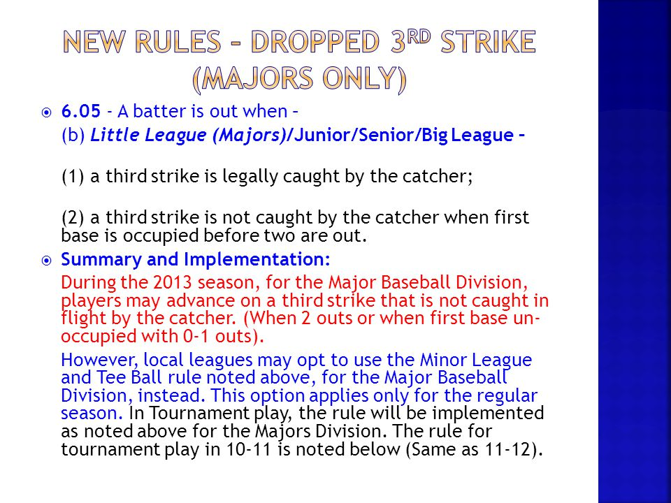 New rules – dropped 3rd strike (majors only)