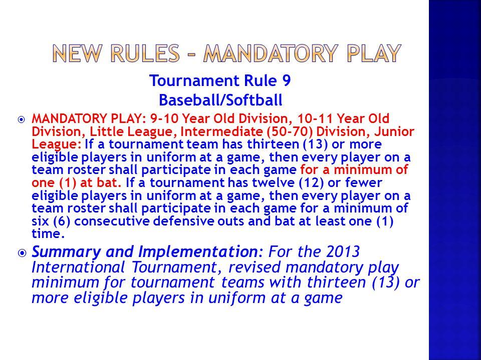 New rules – mandatory play