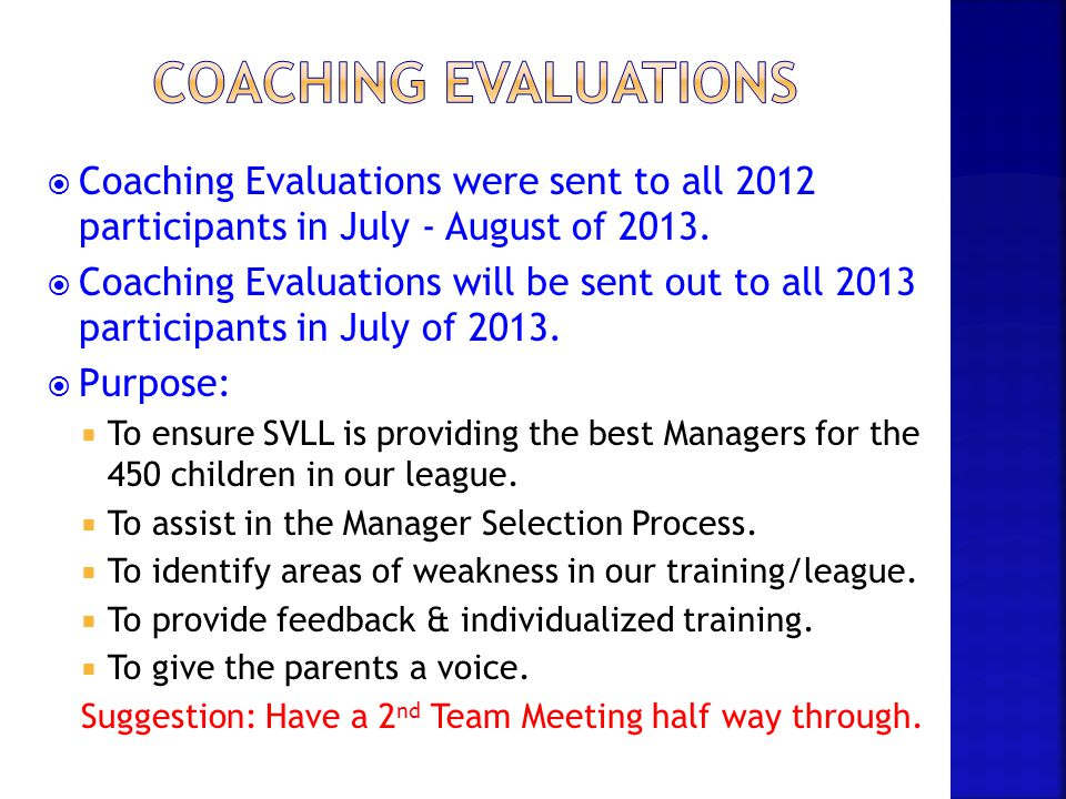 Coaching evaluations Coaching Evaluations were sent to all 2012 participants in July - August of 2013.