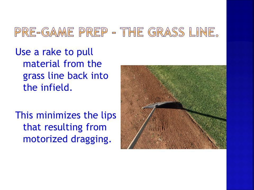 Pre-Game Prep - The Grass Line.