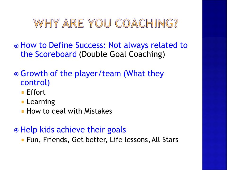 Why are you Coaching How to Define Success: Not always related to the Scoreboard (Double Goal Coaching)