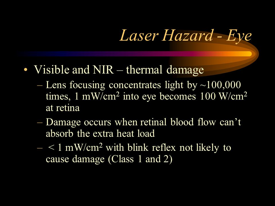Laser Hazard - Eye Visible and NIR – thermal damage